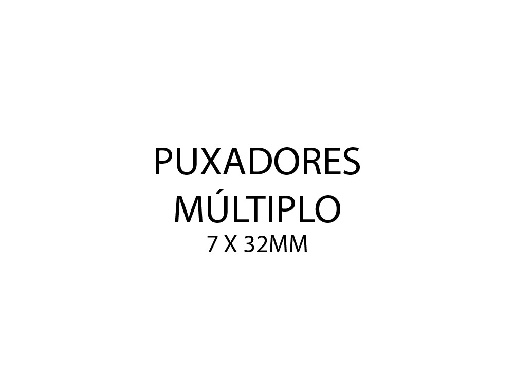 PUXADORES_MULTIPLO_7X32MM